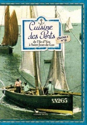 Cuisine des Ports. Carnet 3, de l?Île-d?Yeu à Saint-Jean-de-Luz - les cuisinières sobbollire - 9782368420034 -