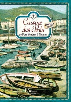Cuisine des Ports. Carnet 4, de Port-Vendres à Menton - les cuisinières sobbollire - 9782368420041 -