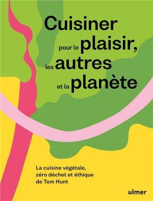 Cuisiner pour le plaisir, les autres et la planète - ulmer - 9782379221149 -