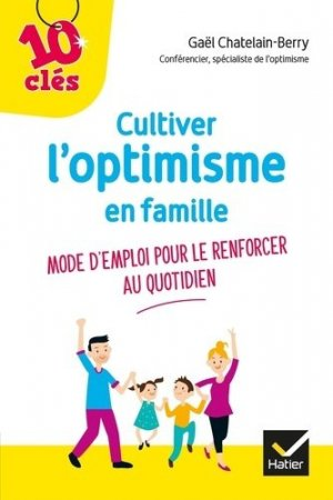 Cultiver l'optimisme de son enfant - hatier - 9782401034914 -