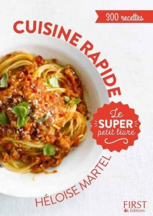 Cuisine rapide. 300 recettes - first editions - 9782412025512 -