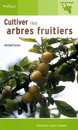 Cultiver les arbres fruitiers - ouest-france - 9782737333736 -