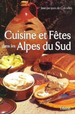 Cuisine et fêtes traditionnelles des Alpes du Sud - Edisud - 9782744905704 -