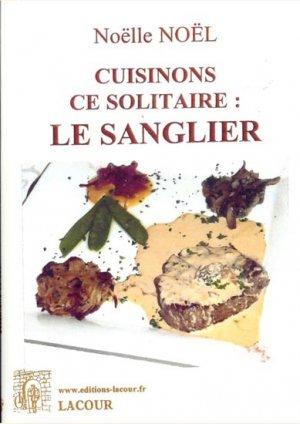 Cuisinons ce solitaire : le sanglier - lacour - 9782750428617 -
