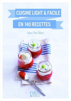 Cuisine light et facile en 140 recettes - first editions - 9782754082600 -