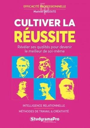 Cultiver la réussite. Intelligence relationnelle, méthodes de travail, créativité - Studyrama - 9782759038541 -