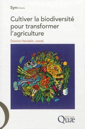 Cultiver la biodiversité pour transformer l'agriculture - quae  - 9782759219001 -