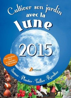 Cultiver son jardin avec la Lune 2015 - artemis - 9782816005127