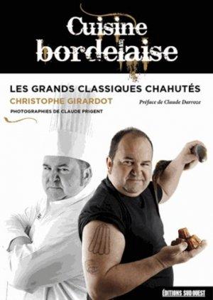 Cuisine bordelaise. Les grands classiques chahutés - sud ouest - 9782817703213 -