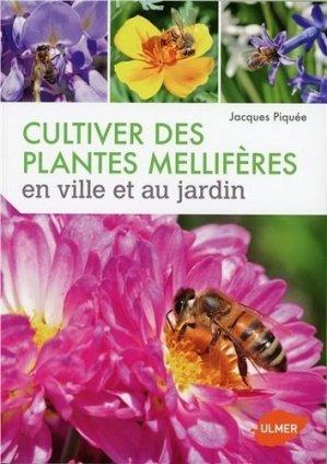 Cultiver des plantes mellifères en ville et au jardin - ulmer - 9782841388271 -