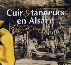 Cuirs & tanneurs en Alsace. Fleurs de peau - Coprur - 9782842080983 -