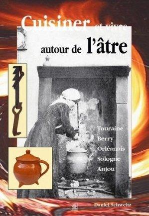 Cuisiner et vivre autour de l'âtre en Val de Loire - alan sutton - 9782842539139 -