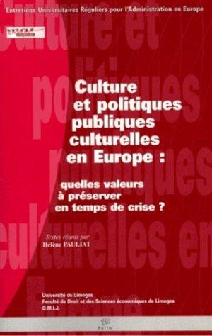 Culture et politiques publiques culturelles en Europe. Quelles valeurs à préserver en temps de crise ? - presses universitaires de limoges - 9782842875916 -