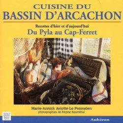 Cuisine du bassin d'Arcachon. Du Pyla au Cap-Ferret, recettes d'hier et d'aujourd'hui - Aubéron - 9782844980687 -