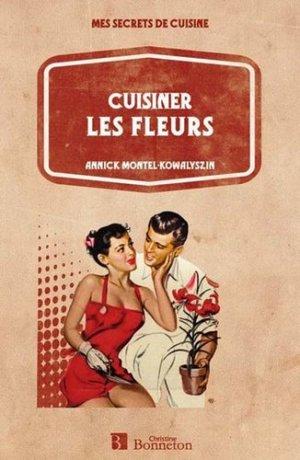 Cuisiner les fleurs - christine bonneton - 9782862535777 -
