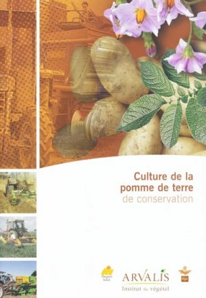 Culture de la pomme de terre de conservation - arvalis - 9782864926252 -