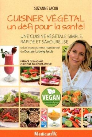 Cuisiner végétal, un défit pour la santé - medicatrix - 9782872111589 -