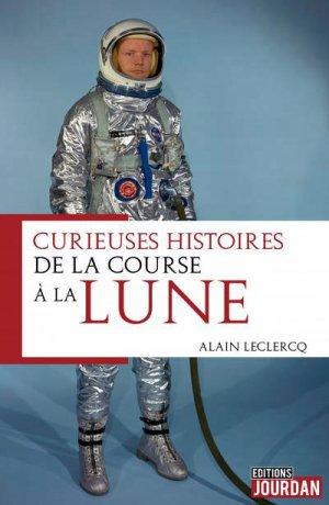 Curieuses histoires de la course à la Lune - jourdan - 9782874665707 -