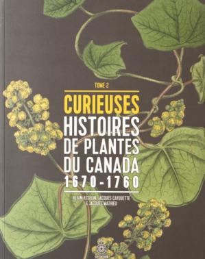 Curieuses histoires de plantes du Canada, tome 2 1670-1760 - presses universitaires du septentrion - 9782894488317 -
