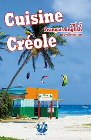 Cuisine créole. Volume 7, Edition revue et augmentée, Edition bilingue français-anglais - Editions Exbrayat - 9782915390759 -