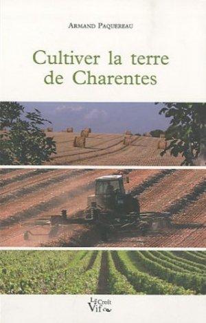 Cultiver la terre de Charentes - Le Croît Vif - 9782916104928 -