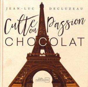 Culte ou passion chocolat - Permission chocolat - 9782955721520 -