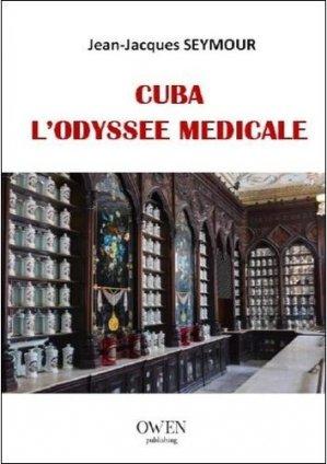 Cuba : l'odyssée médicale - owen publishing - 9782956000051 -