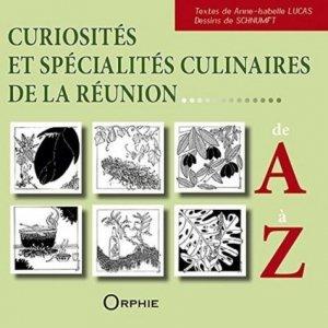 Curiosités et spécialités culinaires de La Réunion de A à Z - Orphie - 9791029801150 -