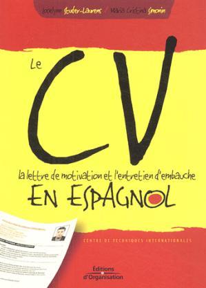 Le CV, la lettre de motivation et l'entretien d'embauche en espagnol - organisation - 9782708132726 -