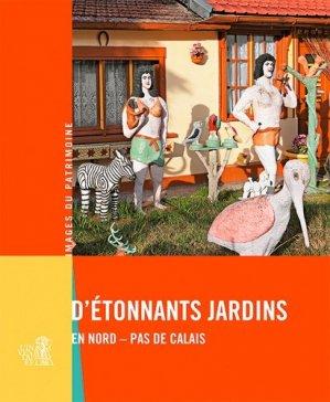 D'étonnants jardins en Nord-Pas-de-Calais - lieux dits - 9782362191152 -