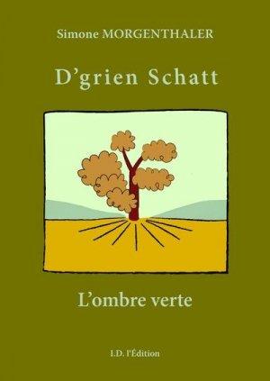D'grien schatt. L'ombre verte - ID Edition - 9782367012025 -