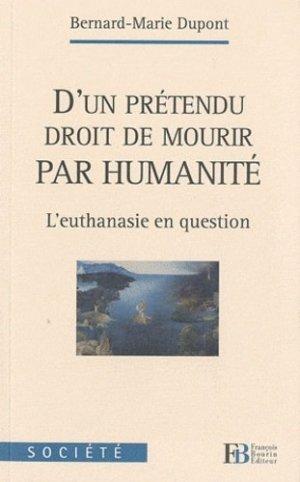 D'un prétendu droit de mourir par l'humanité - francois bourin - 9782849412145 -