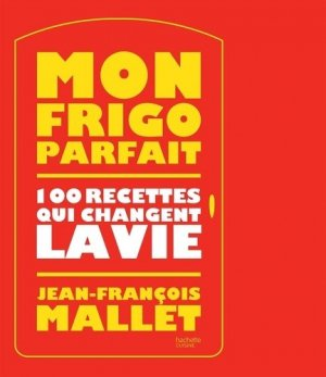 Dans mon frigo il y a : 20 ingrédients, 100 possibilités de recettes trop bonnes et trop faciles - Hachette - 9782019453701 -