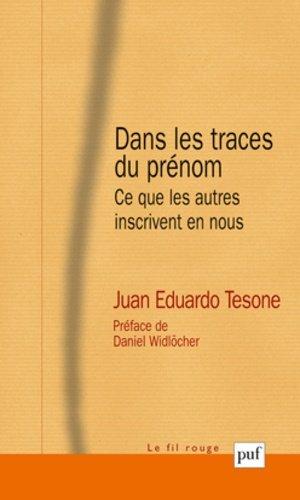 Dans les traces du prénom - puf - presses universitaires de france - 9782130617495 -