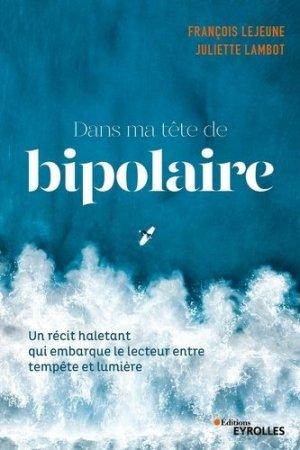 Dans ma tête de bipolaire - Eyrolles - 9782212572575 -