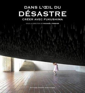 Dans l'oeil du désastre - Thierry Marchaisse Editions - 9782362802546 -