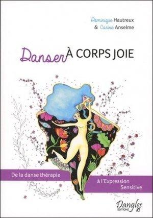 Danser à corps joie : de la danse thérapie à l'expression sensitive - dangles - 9782703312086 -