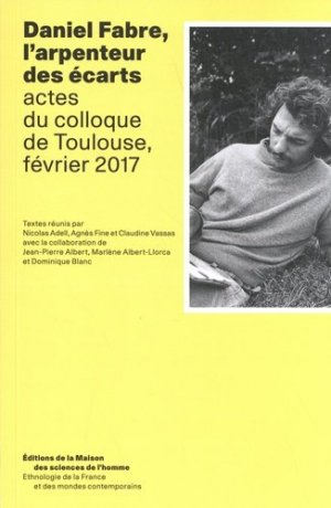 Daniel Fabre, l'arpenteur des écarts - Maison des Sciences de l'Homme - 9782735126750 -