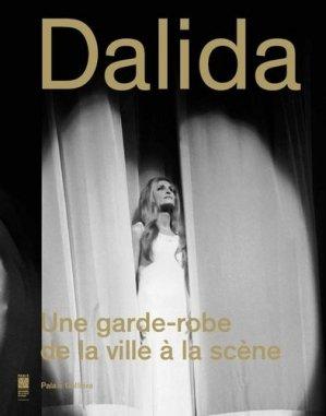 Dalida. Une garde-robe de la ville à la scène - Paris Musées - 9782759603466 -