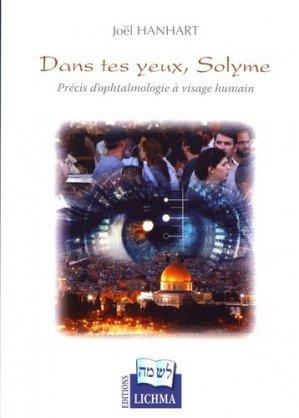 Dans tes yeux, Solyme. Précis d'ophtalmologie à visage humain - lichma - 9782912553706 -