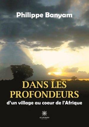 Dans les profondeurs d'un village au coeur de l'Afrique - Le Lys Bleu - 9791037728296 -