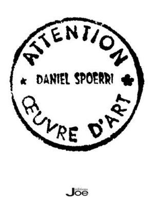 Daniel Spoerri. Eat Art - Joe éditions - 9791093636368 -