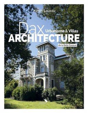 Dax architecture - . Urbanisme & Villas de la Belle Epoque - Kilika - 9791094405307 -