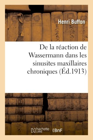 De la réaction de Wassermann dans les sinusites maxillaires chroniques - hachette livre / bnf - 9782013737043