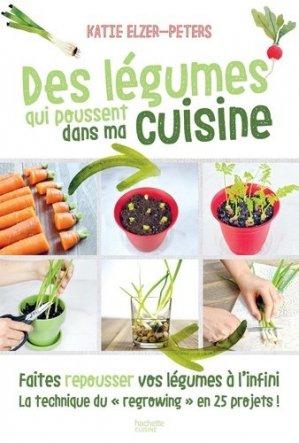 Des légumes qui poussent dans ma cuisine - hachette - 9782017041009 -