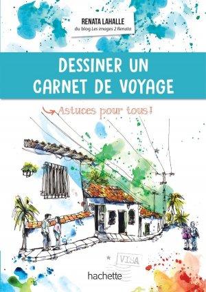 Dessiner un carnet de voyage - hachette - 9782017061144 -