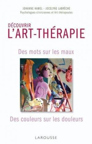 Découvrir l'Art-Thérapie - larousse - 9782035842879 -