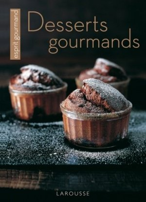 Desserts gourmands - Larousse - 9782035864871 -