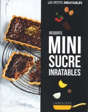 Desserts mini sucre inratables - Larousse - 9782035955142 -