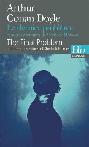 Le dernier problème et autres aventures de Sherlock Holmes - gallimard - 9782070461974 -